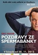 Pozdravy ze spermabanky (2013)